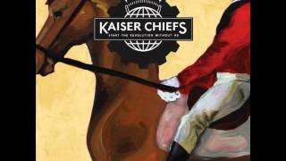 Kaiser Chiefs - Starts With Nothing