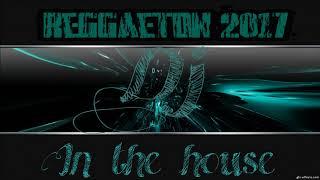 MIX REGAETON 2017 LO MAS NUEVO - DJ IN THE HOUSE mp3