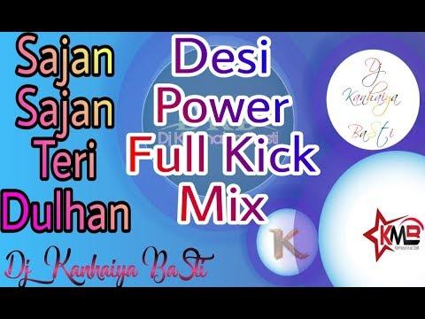 Dj Raj Kamal Basti | Sajan Sajan Sajan Teri Dulhan | Full Dance Mix | By Dj Kanhaiya BaSti