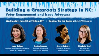 Building a Grassroots Strategy in NC Voter Engagement & Issue Advocacy