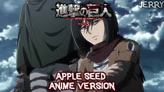 ATTACK ON TITAN SEASON 3 OST II APPLE SEED II ANIME VERSION