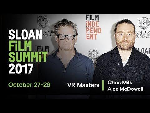 VR Masters in conversation - Chris Milk & Alex McDowell | 2017 Sloan Film Summit