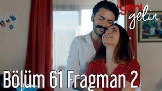 Yeni Gelin 61. Bölüm 2. Fragman