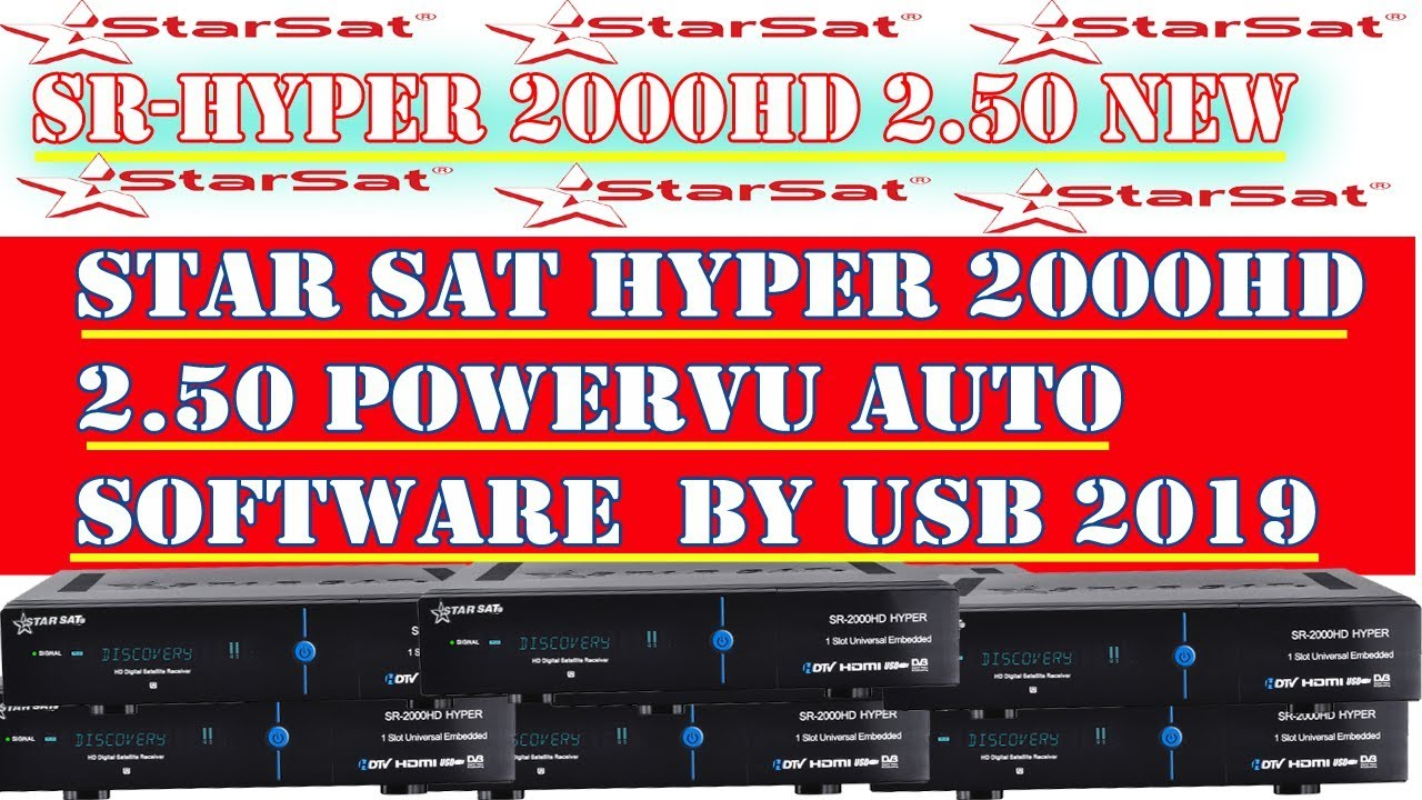 Star Sat hyper 2000 HD 2 50 2019 latest power vu software