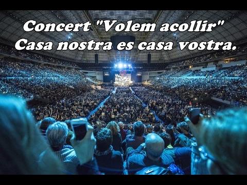 """Concert complert """"Volem acollir"""" (Casa nostra es casa vostra) Palau Sant Jordi 11-02-2017"""