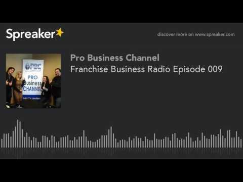 Franchise Business Radio Episode 009