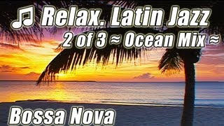 LATIN JAZZ 2 Instrumental Music Bossa Nova Relaxing Musica ChillOut Happy Mood Songs Playlist Mix