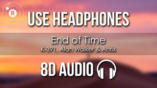 K-391, Alan Walker & Ahrix - End of Time (8D AUDIO)