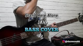 Bass COVER || JAV - Stand Here Alone