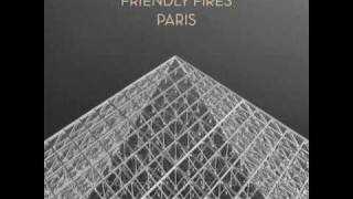 Friendly Fires - Paris (Aeroplane Remix)