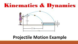 Kinematics (Part 7: Projectile Motion Example)