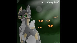 """""""All They See""""  Tawnypaw Speedpaint"""