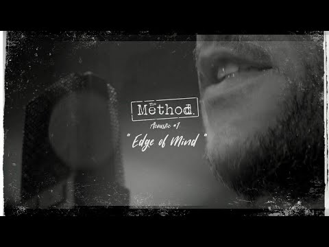 """The Method. - """"Edge Of Mind"""" (acoustic session #1)"""