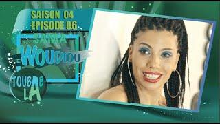 Sama Woudiou Toubab La - Episode 06 - Saison 4