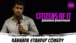 Citizens of IT | Sudarshan Rangaprasad | Kannada standup comedy | Lolbagh
