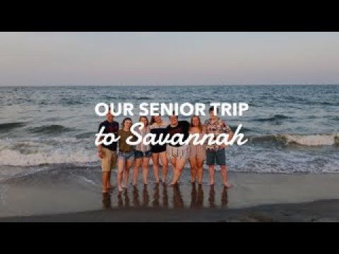 Senior Trip To Savannah | Summer 2019