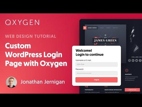 How To Make A Custom WordPress Login Page Using Oxygen