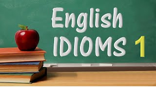 English Idioms With Meanings And Examples 1