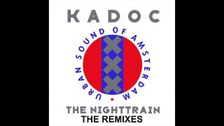 Kadoc - The Nighttrain (Kosmonova Mix)