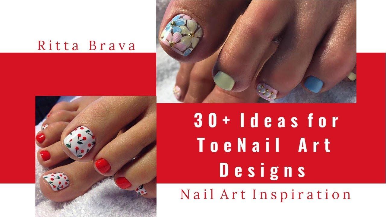 30 Ideas For Toenail Art Designs Gorgeus Pedicure Nail Art Youtube