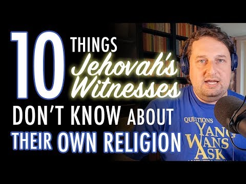 10 Things Jehovah's Witnesses Don't Know About Their Own Religion