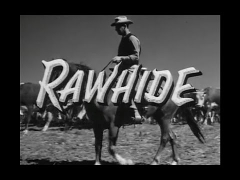 Rawhide Opening and Closing Credits and Theme Song