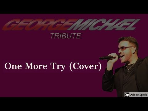 One More Try Teacher  George Michael Tribute