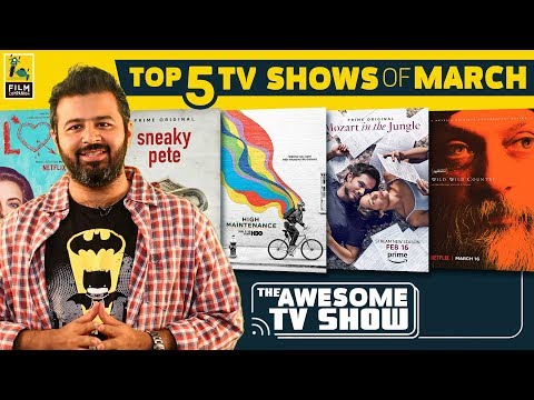 Top TV Shows Of March | The Awesome TV Show | Nikhil Taneja | Film Companion