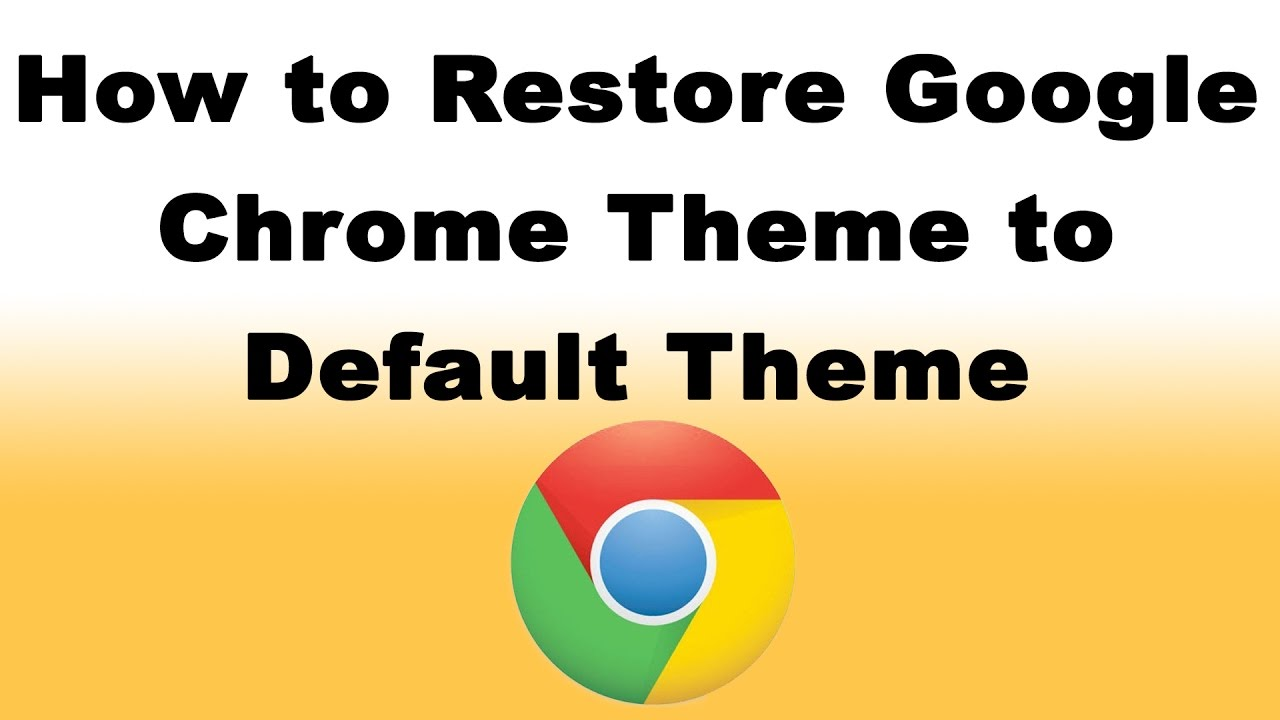 Google chrome themes yellow - How To Restore Google Chrome Theme To Default Theme