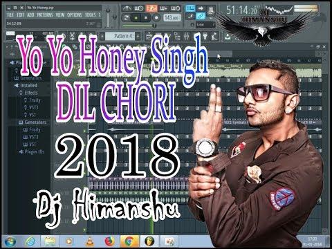 Yo Yo Honey Singh ❤ Dill Chori New Song Cg Beat Mix New RMX 2018 Free Flp Project Honey Singh Song