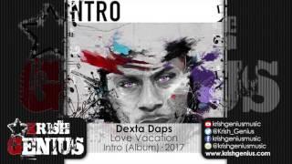 Dexta Daps - Love Vacation - April 2017