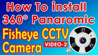 How To Install 360 Panoramic Fisheye CCTV Camera, How To Install Panoramic Camera screenshot 3