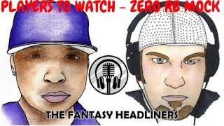 2017 Fantasy Football - Fantasy Watch List, Zero RB Mock Ep. # 4 Video