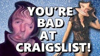 You're Bad at Craigslist!! #6