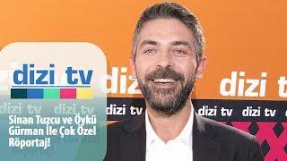 Sinan Tuzcu ve Öykü Gürman özel röportaj! - Dizi Tv 608. Bölüm
