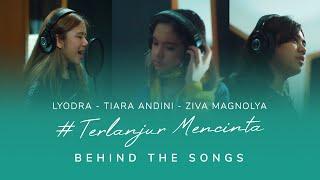 Download LYODRA - TIARA ANDINI - ZIVA MAGNOLYA  - #TERLANJURMENCINTA (BTS Rekaman Single)