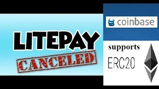 LITEPAY cancelled - Litecoin drops || Coinbase supports ERC20 || by Crypto Phoenix