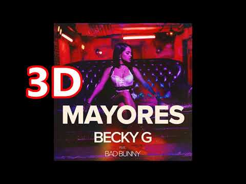 Becky G [ 3D AUDIO ] -  Mayores ft. Bad Bunny