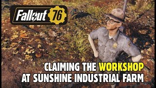 FALLOUT 76 Claiming the Workshop at Sunshine Industrial Farm