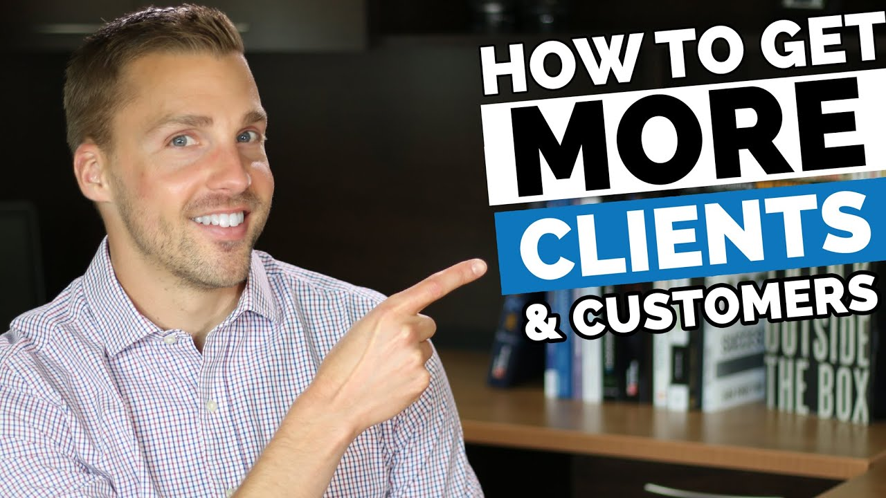 How to Get More Customers or Clients