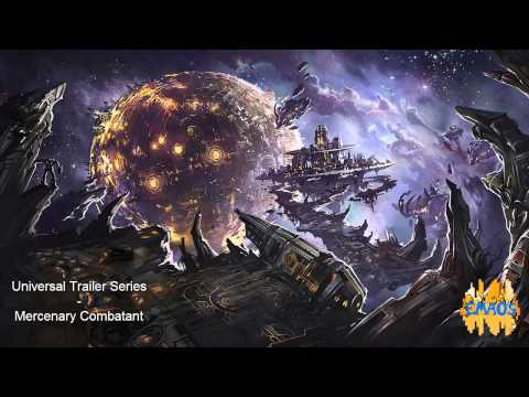 Universal Trailer Series - Mercenary Combatant (Epic Dramatic Choral Action)