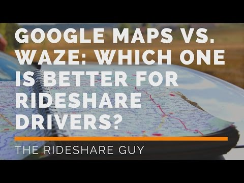 Google Maps vs  Waze: Which One Is Better For Rideshare