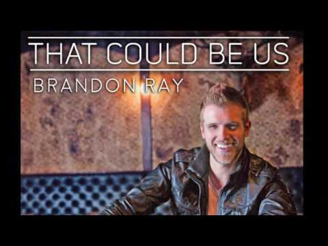 Brandon Ray - THAT COULD BE US - Official Audio
