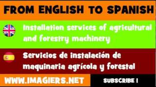 FROM ENGLISH TO SPANISH = Installation services of agricultural and forestry machinery