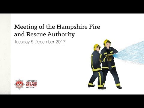Meeting of the Hampshire Fire and Rescue Authority - Tuesday 5th December 2017