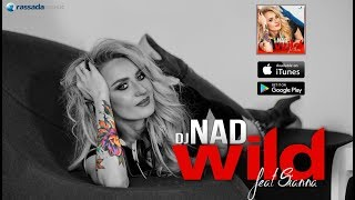 Download Dj NAD - WILD (ft. Sianna) Mp3 and Videos