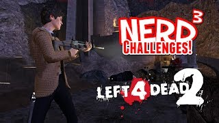 Nerd³ Challenges! The Time War - Left 4 Dead 2