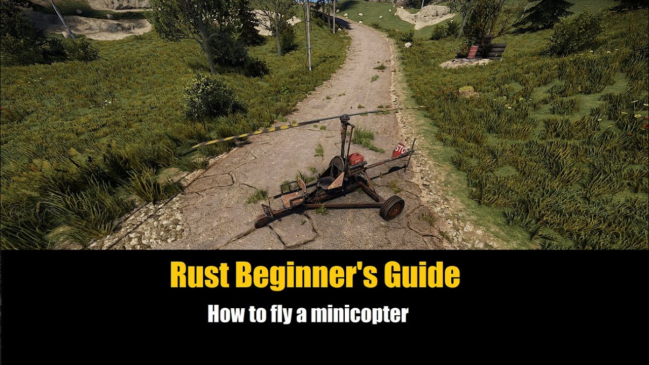 Video - Rust Beginner's Guide - How to fly the Minicopter | Rust