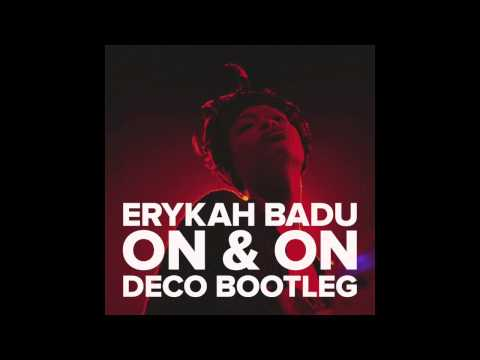 Erykah Badu - On & On (Deco Bootleg) [Free Download]
