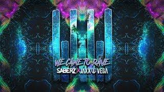 SaberZ x Jaxx & Vega - We Came To Rave (Extended Mix)